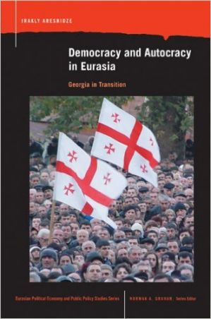 Democracy and Autocracy in Eurasia: Georgia in Transition (Book Cover)